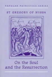 On the Soul and Resurrection (Popular Patristics)