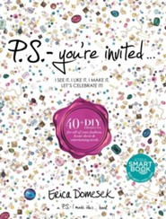 P.S.-You're Invited . . .: 40+DIY Projects for All of Your Fashion, Home Decor & Entertaining Needs - eBook  -     By: Erica Domesek