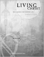 Living Christ: Paul's Advice For Everyday Life - Leader's Guide  -