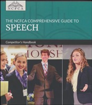The NCFCA Comprehensive Guide to Speech--Competitor's Handbook
