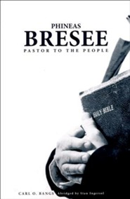 Phineas Bresee: Pastor to the People  -     By: Carl Bangs