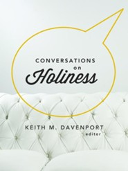 Conversations on Holiness  -     By: Keith M. Davenport