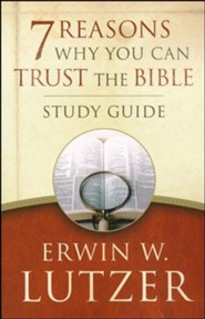7 Reasons Why You Can Trust the Bible Study Guide, repackaged