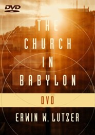 The Church in Babylon DVD: Heeding the Call to Be a Light in Darkness
