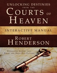 Unlocking Destinies From the Courts of Heaven, Interactive Manual