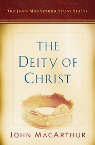 The Deity of Christ  -     By: John MacArthur