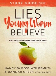 Lies Young Women Believe Study Guide, updated: And the Truth that Sets Them Free