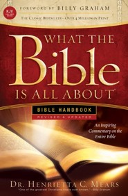 What the Bible Is All About KJV: Bible Handbook, Revised and  Updated