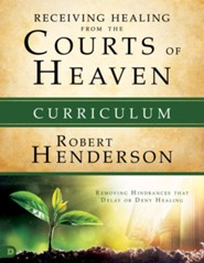 Receiving Healing from the Courts of Heaven, Curriculum Kit