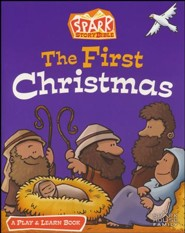 The First Christmas: A Spark Bible Play and Learn Book
