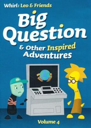 Big Question & Other Inspired Adventures: Volume 4