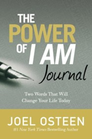 The Power Of I Am Journal: Two Words That Will Change Your Life Today  -     By: Joel Osteen