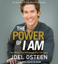 The Power Of I Am: Two Words That Will Change Your Life Today—Unabridged, 7 CDs  -     By: Joel Osteen