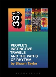 A Tribe Called Quest's People's Instinctive Travels and the Paths of Rhythm  -     By: Shawn Taylor