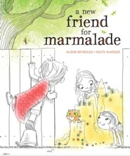 A New Friend for Marmalade  -     By: Alison Reynolds     Illustrated By: Heath McKenzie