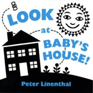 Look at Baby's House  -     By: Peter Linenthal