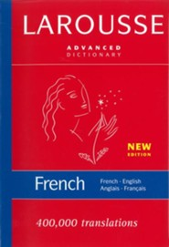 Larousse Advanced French-English/English-French Dictionary  -     By: Editors of Larousse