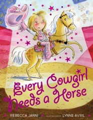 Every Cowgirl Needs a Horse  -     By: Rebecca Janni