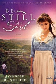 Be Still My Soul, Cadence of Grace Series #1