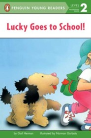 Lucky Goes to School  -     By: Gail Herman