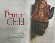 The Prince Child  -     By: Maranke Rinck