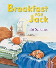 Breakfast for Jack   -     By: Pat Schories     Illustrated By: Pat Schories