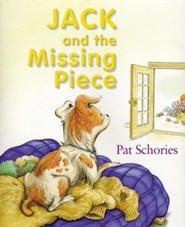 Jack and the Missing Piece  -     By: Pat Schories