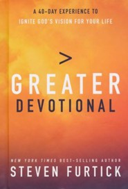 Greater Devotional: Forty Days to Igniting God's Vision for Your Life
