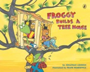 Froggy Builds a Treehouse  -     By: Jonathan London