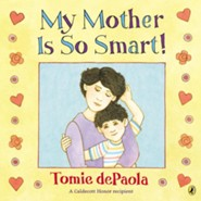 My Mother Is So Smart  -     By: Tomie dePaola     Illustrated By: Tomie dePaola