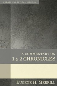 A Commentary on 1 & 2 Chronicles: Kregel Exegetical Library