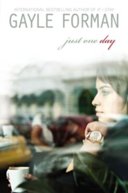 Just One Day  -     By: Gayle Forman