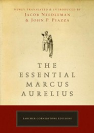 The Essential Marcus Aurelius  -     By: Jacob Needleman, John P. Piazza