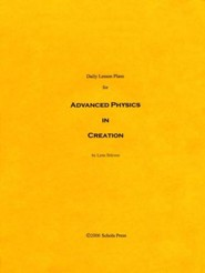 Daily Lesson Plans for Exploring Creation with  Advanced Physics