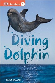 DK Readers L1: Diving Dolphin  -     By: Karen Wallace