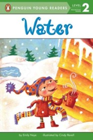 Water, Level 2 - Progressing Reader   -     By: Emily Neye     Illustrated By: Cindy Revell