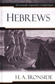 Hebrews: An Ironside Expository Commentary