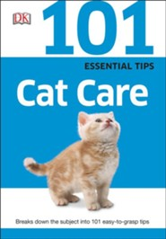 101 Essential Tips: Cat Care