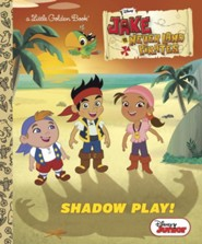 Shadow Play! (Disney Junior: Jake and the Neverland Pirates)  -     By: Andrea Posner-Sanchez     Illustrated By: RH Disney Illustrator