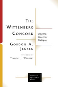 The Wittenberg Concord: Creating Space for Dialogue