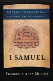 1 Samuel: Brazos Theological Commentary on the Bible