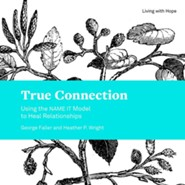 True Connection: Using the NAME IT Model to Heal Relationships