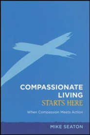 Compassionate Living Starts Here: When Compassion Meets  Action--Booklet