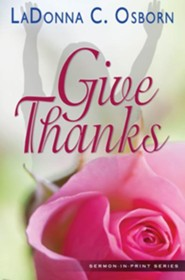 Give Thanks  -     By: Dr. LaDonna C. Osborn