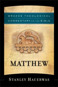 Matthew: Brazos Theological Commentary on the Bible