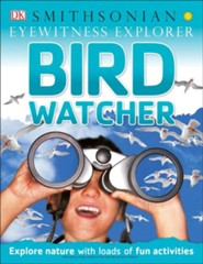 Eyewitness Explorer: Bird Watcher  -