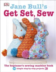 Jane Bull's Get Set, Sew  -     By: Jane Bull