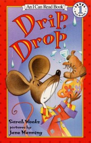 Drip, Drop  -     By: Sarah Weeks     Illustrated By: Jane K. Manning
