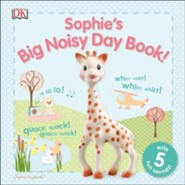 Sophie la girafe: Sophie's Big Noisy Day Book!  -