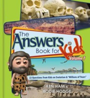 Answers Book for Kids Volume 7: 22 Questions from Kids on Evolution & Millions of Years